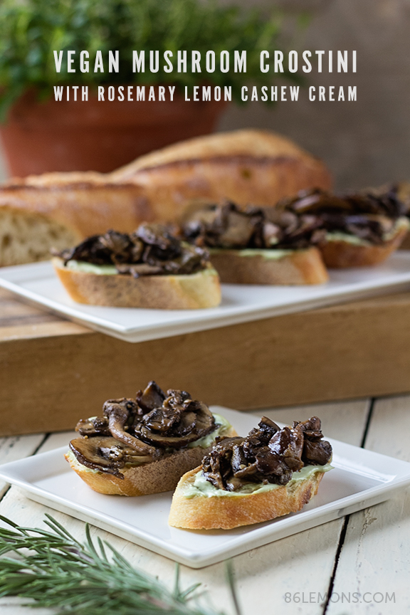 Mushroom Crostini with Rosemary Lemon Cashew Cream #vegan #recipe #mushrooms #appetizer